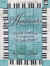 Handiworks: Finely Crafted Arrangements for Solo Piano - Jolene Boyd
