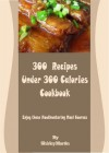 300 Recipes Under 300 Calories Cookbook: Enjoy these Mouthwatering Meal Courses - Shirley Martin