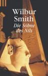 Die Söhne des Nils - Wilbur Smith, Bernd Seligmann