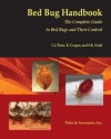 Bed Bug Handbook: The Complete Guide to Bed Bugs and Their Control - Lawrence J. Pinto, Lawrence Pinto, Richard Cooper, Sandra Kraft, Lawrence J. Pinto