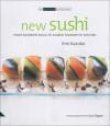 New Sushi: From Rainbow Rolls to Seared Swordfish Sashimi - Emi Kazuko, Gus Filgate