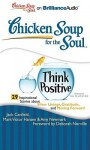 Chicken Soup for the Soul: Think Positive: 29 Inspirational Stories about Silver Linings, Gratitude, and Moving Forward (Audio) - Jack Canfield