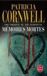 Mémoires Mortes (French Edition) - Patricia Cornwell, Andrea H. Japp