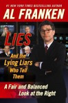 Lies: And the Lying Liars Who Tell Them - Al Franken