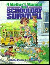 A Mother's Manual for Schoolday Survival - Kathy Peel, Joy Mahaffey