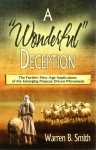 """A """"Wonderful"""" Deception: The Further New Age Implications of the Emerging Purpose Driven Movement - Warren B. Smith"""