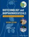 Biotechnology and Biopharmaceuticals: Transforming Proteins and Genes Into Drugs - Ho