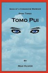 Tomo Pui, Saga of a Comanche Warrior: Book Three - Max Oliver