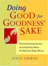 Doing Good for Goodness' Sake: Heartwarming Stories and Inspiring Ideas to Help You Help Others - Steve Zikman, Points of Light Foundation, Harry Belafonte