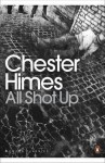 All Shot Up - Chester Himes