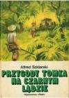 Przygody Tomka na Czarnym Lądzie - Alfred Szklarski