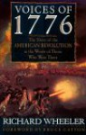 Voices of 1776: The Story of the American Revolution in the Words of Those Who Were There - Richard Wheeler, Bruce Catton