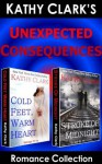 UNEXPECTED CONSEQUENCES ROMANCE COLLECTION (Kathy Clark's Romantic Collection) - Kathy Clark