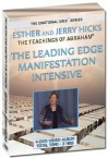 The Leading Edge Manifestation Intensive (4DVD Set) (Emotional Grid Series) - Abraham Hicks, Esther Hicks