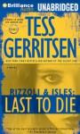 Last to Die - Tanya Eby, Tess Gerritsen