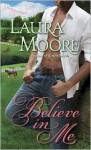 Believe in Me (Rosewood Trilogy, #3) - Laura Moore