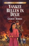 Yankee Belles in Dixie - Gilbert Morris