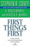 First Things First - Stephen R. Covey