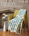 Quilts Made Modern: 10 Projects, Keys for Success with Color & Design, From the FunQuilts Studio - Weeks Ringle, Bill Kerr