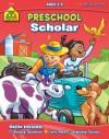 Preschool Scholar: Ages 3-5 - Barbara Gregorich, Joan Hoffman