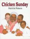 Chicken Sunday - Patricia Polacco