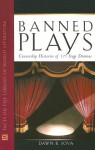 Banned Plays: Censorship Histories of 125 Stage Dramas - Dawn B. Sova