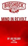 BioShock Infinite: Mind in Revolt - Joe Fielder, Ken Levine
