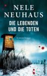 Die Lebenden und die Toten (Ein Bodenstein-Kirchhoff-Krimi) - Nele Neuhaus