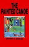 The Painted Canoe - Anthony C. Winkler