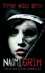 Naomi Grim (Complete Novel) (Book 1 of The Silver Scythe Chronicles) - Tiffany Nicole Smith