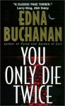 You Only Die Twice - Edna Buchanan