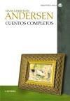 Cuentos completos - Hans Christian Andersen, Enrique Bernárdez Sanchís