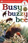 Busy, Buzzy Bee (DK Readers: Level 1: Beginning to Read) - Karen Wallace