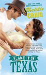 Blame It on Texas (Hotter in Texas) - Christie Craig