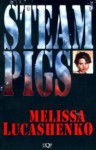 Steam Pigs - Melissa Lucashenko