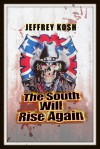 The South Will Rise Again - Jeffrey Kosh