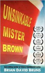 Unsinkable Mister Brown - Brian David Bruns