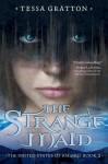 The Strange Maid: Book 2 of United States of Asgard - Tessa Gratton