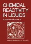 Chemical Reactivity in Liquids: Fundamental Aspects - Michael Moreau, Pierre Turq