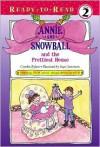 Annie and Snowball and the Prettiest House - Cynthia Rylant, Suçie Stevenson