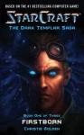 Starcraft: Dark Templar #1--Firstborn: First Born Bk. 1 - Blizzard Entertainment