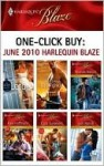 One-Click Buy: June 2010 Harlequin Blaze - Julie Leto, Vicki Lewis Thompson, Rhonda Nelson, Kate Hoffmann, Cara Summers, Lori Borrill