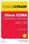 Cisco CCNA Routing and Switching 200-120 Exam Cram (Exam Cram (Pearson)) - Michael Valentine, Keith Barker