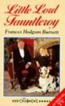 Little Lord Fauntleroy - Frances Hodgson Burnett