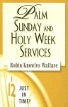 Palm Sunday and Holy Week Services - Robin Knowles Wallace
