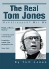 The Real Tom Jones: Handicapped? Not Me - Tom Jones