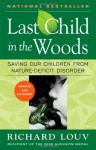 Last Child in the Woods: Saving Our Children From Nature-Deficit Disorder - Richard Louv