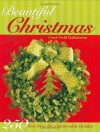 Beautiful Christmas (250 Best Ideas for a Memorable Holiday) - Carol Field Dahlstrom