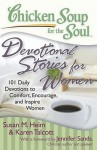 Chicken Soup for the Soul: Devotional Stories for Women: 101 Daily Devotions to Comfort, Encourage, and Inspire Women - Susan M. Heim, Jennifer Sands, Karen Talcott