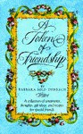 A Token of Friendship: A Collection of Sentiments, Thoughts, Gift Ideas, and Recipes for Special Friend s - Barbara Milo Ohrbach